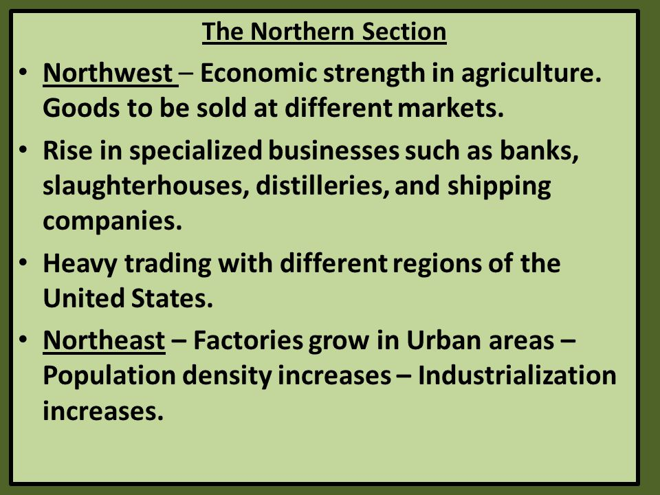 The Northern Section Northwest – Economic strength in agriculture.