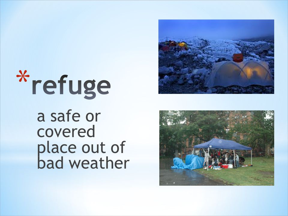 a safe or covered place out of bad weather