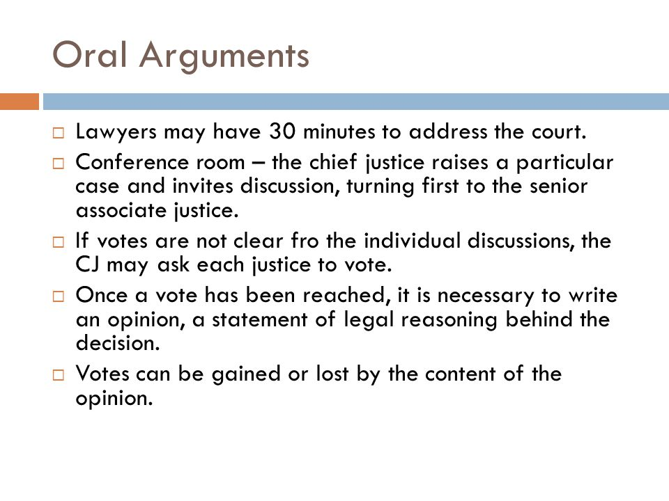 Oral Arguments  Lawyers may have 30 minutes to address the court.