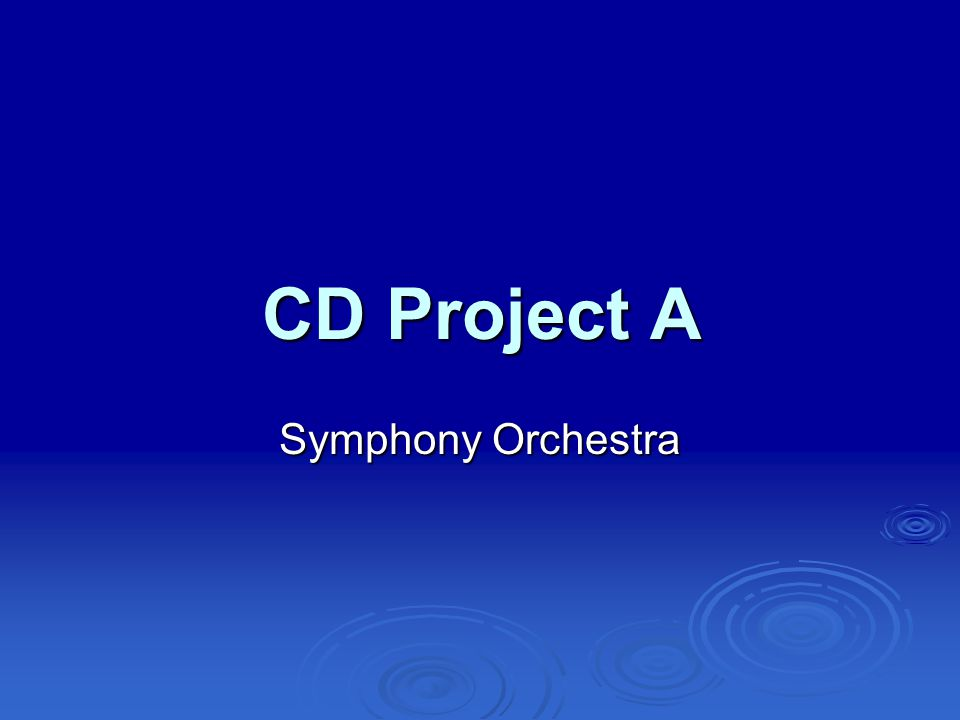 CD Project A Symphony Orchestra
