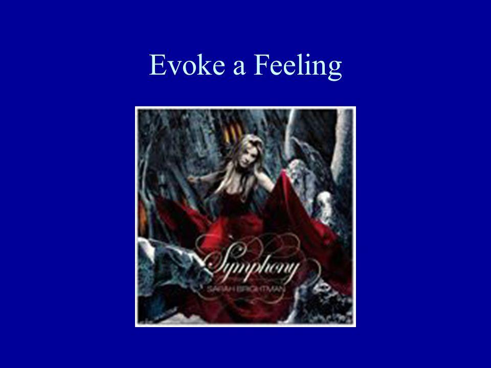 Evoke a Feeling