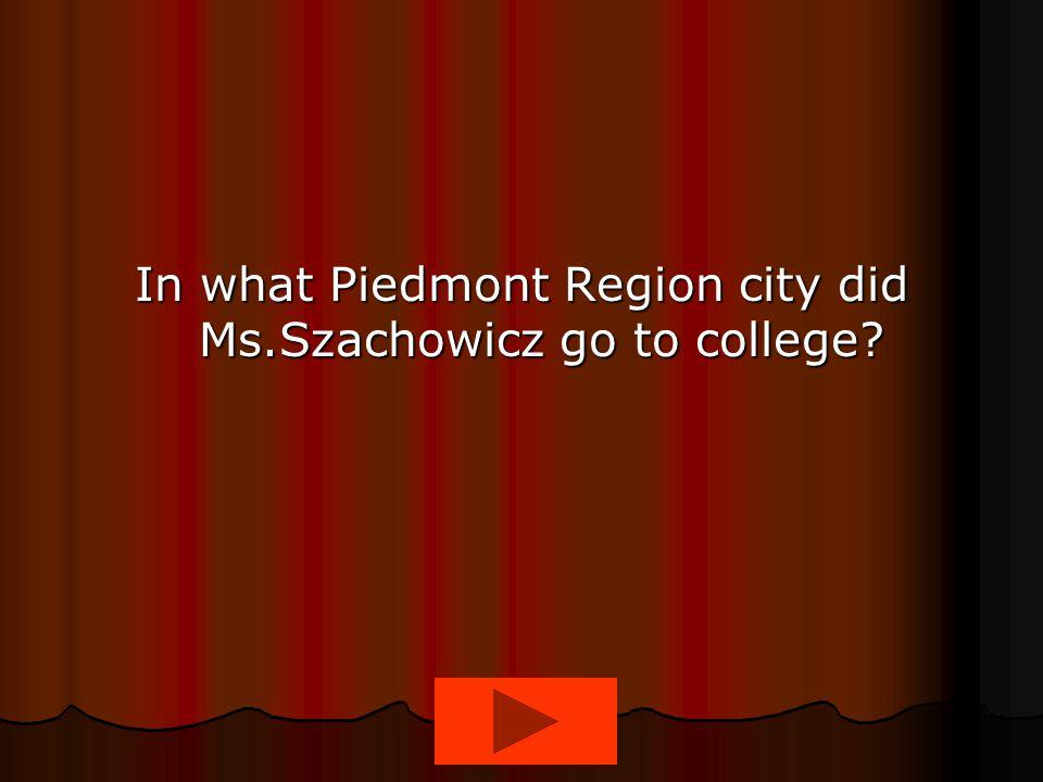 In what Piedmont Region city did Ms.Szachowicz go to college?