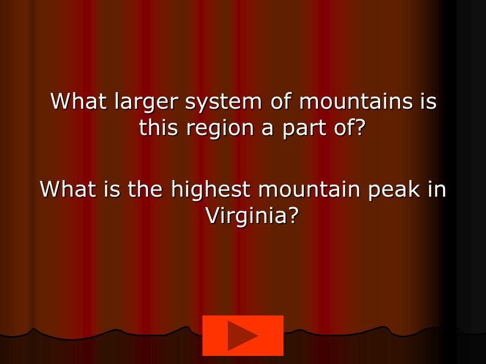 What larger system of mountains is this region a part of? What is the highest mountain peak in Virginia?