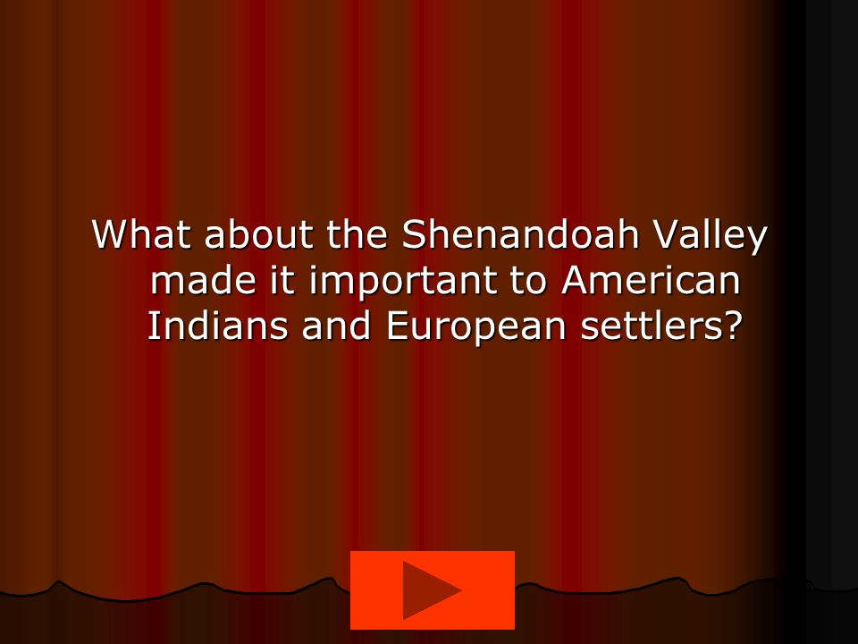 What about the Shenandoah Valley made it important to American Indians and European settlers?