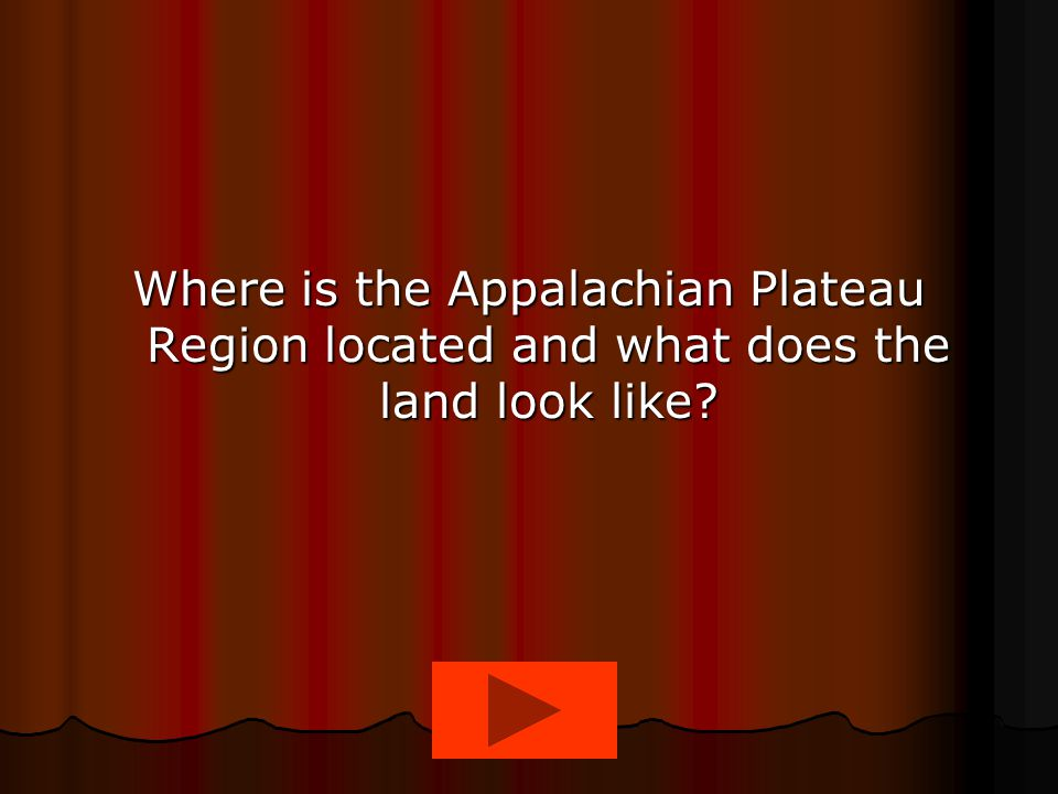 Where is the Appalachian Plateau Region located and what does the land look like?