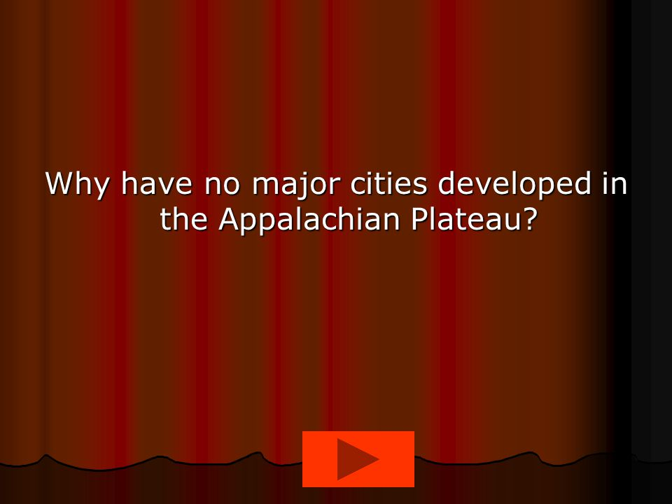 Why have no major cities developed in the Appalachian Plateau?