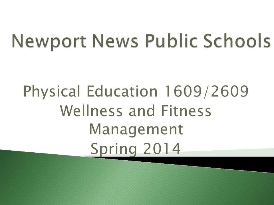 Physical Education 1609/2609 Wellness and Fitness Management Spring 2014
