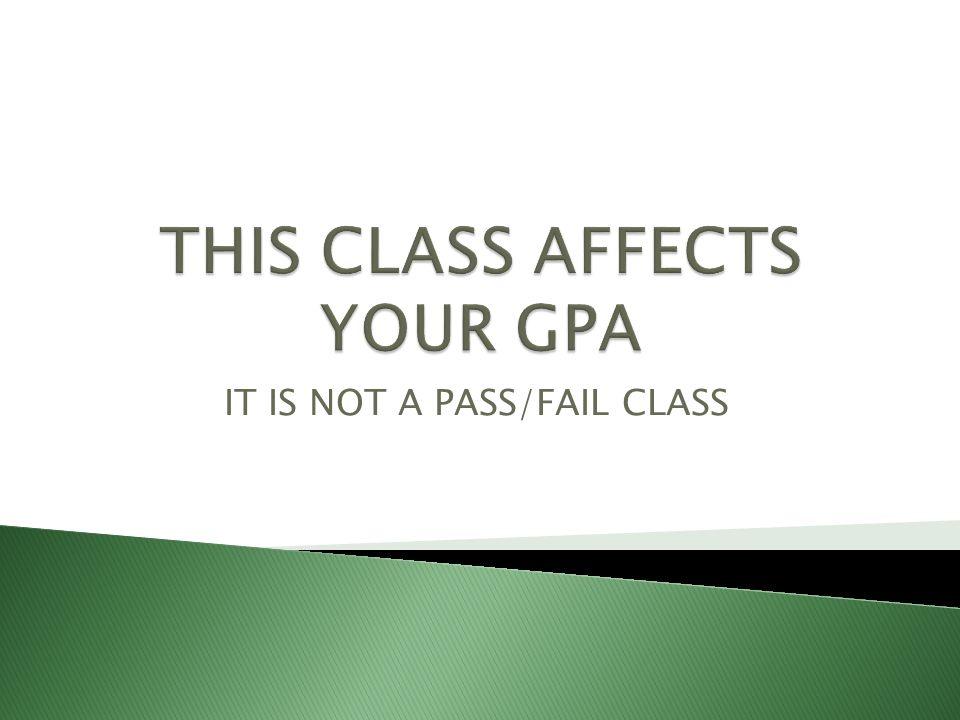 IT IS NOT A PASS/FAIL CLASS