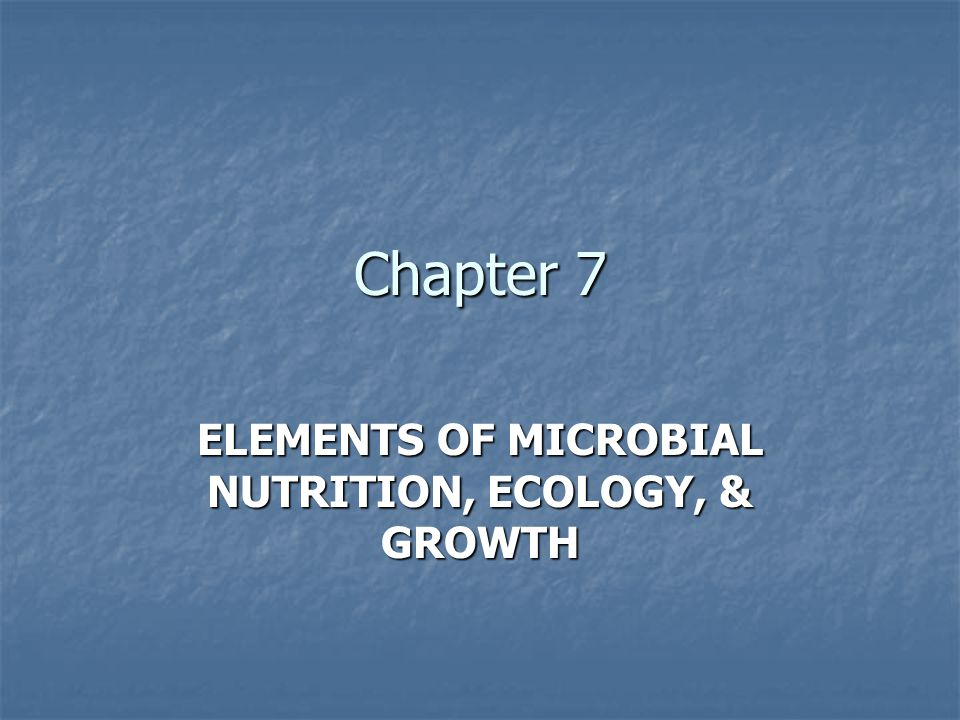 Microbial Nutrition, Ecology & Growth Sources of Nutrition - Nutrition consists of taking in chemical substances (nutrients) and assimilating and extracting energy from them Sources of Nutrition - Nutrition consists of taking in chemical substances (nutrients) and assimilating and extracting energy from them Essential nutrients – substances required for survival; can be macronutrients or micronutrients Essential nutrients – substances required for survival; can be macronutrients or micronutrients Macronutrients are required in relatively large quantities and play principal roles in cell structure and metabolism Macronutrients are required in relatively large quantities and play principal roles in cell structure and metabolism Carbon - supplied in media as either carbohydrates (sugars) and/or peptones Carbon - supplied in media as either carbohydrates (sugars) and/or peptones Nitrogen, sulfur, and phosphorus - needed for proteins & nucleic acids; supplied as peptones Nitrogen, sulfur, and phosphorus - needed for proteins & nucleic acids; supplied as peptones Micronutrients, or trace elements are present in smaller amounts and are involved in enzyme function and maintenance of protein structure Micronutrients, or trace elements are present in smaller amounts and are involved in enzyme function and maintenance of protein structure Trace elements (Fe, Cu, Mg, and Zn) - needed for coenzymes; usually present in water Trace elements (Fe, Cu, Mg, and Zn) - needed for coenzymes; usually present in water