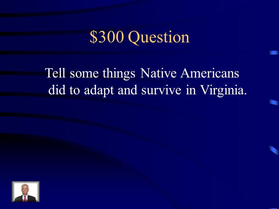 $200 Answer Metal tools, pots/pans, blankets corn, breads/shells