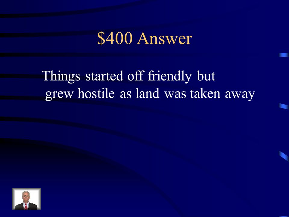 $400 Question How did interactions between Native Americans and colonists change over time?