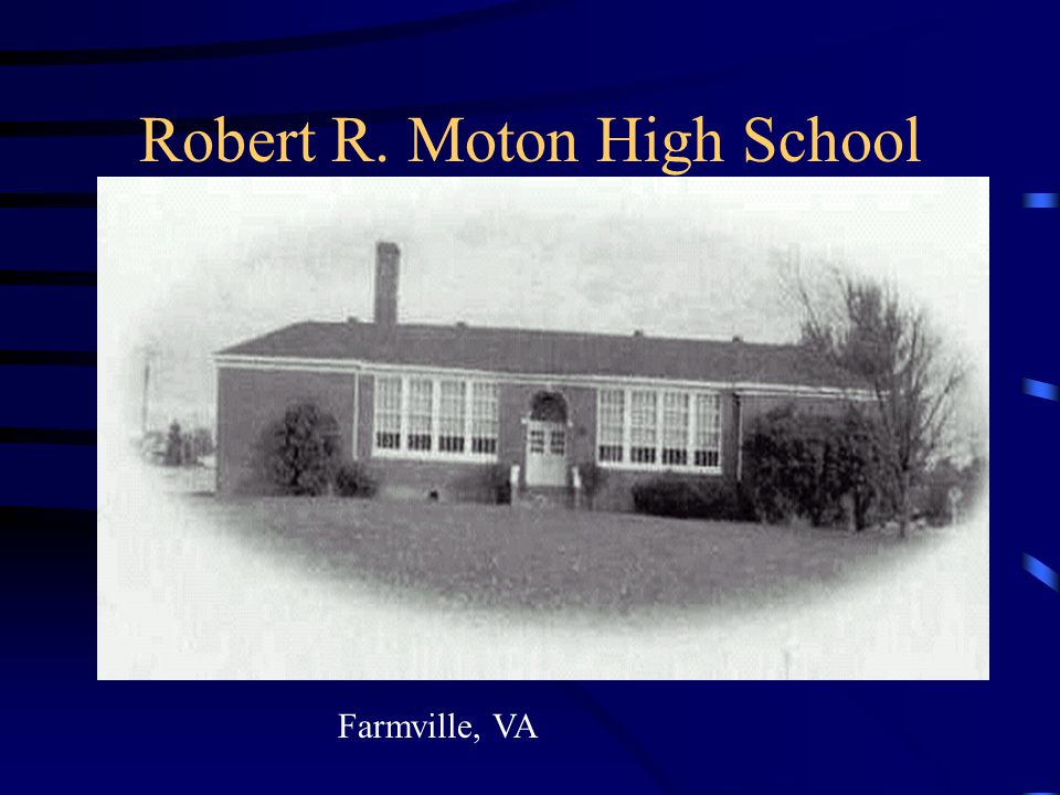 Robert R. Moton High School Farmville, VA