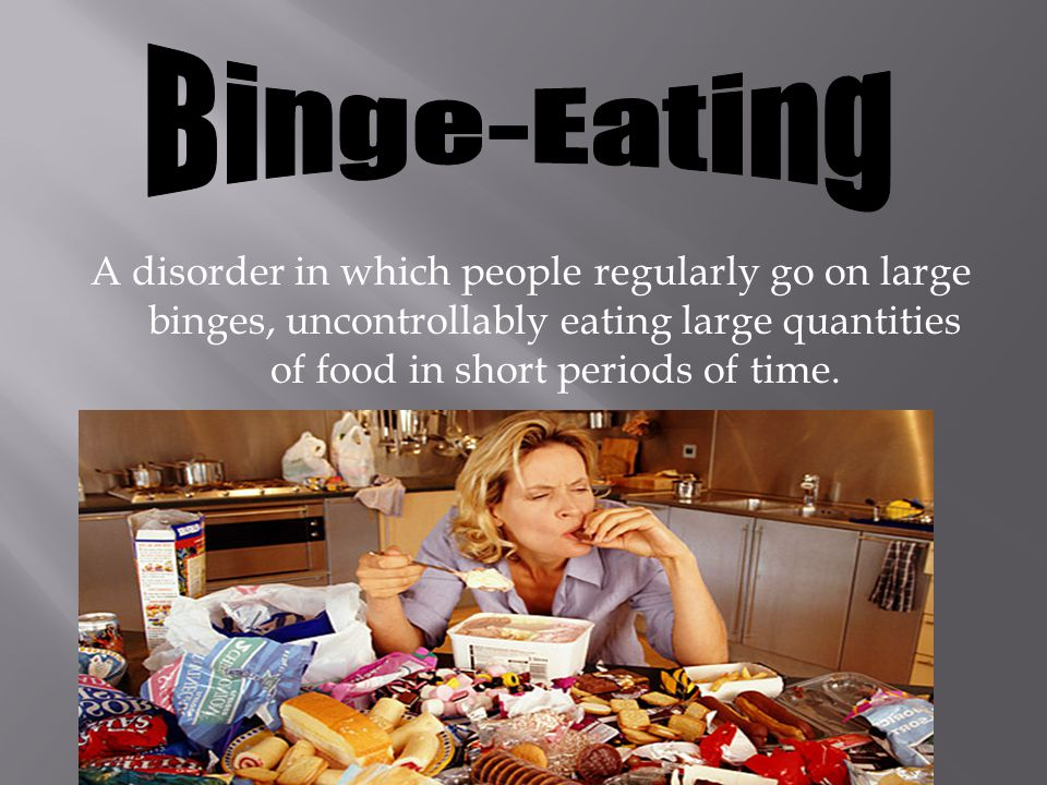A disorder in which people regularly go on large binges, uncontrollably eating large quantities of food in short periods of time.