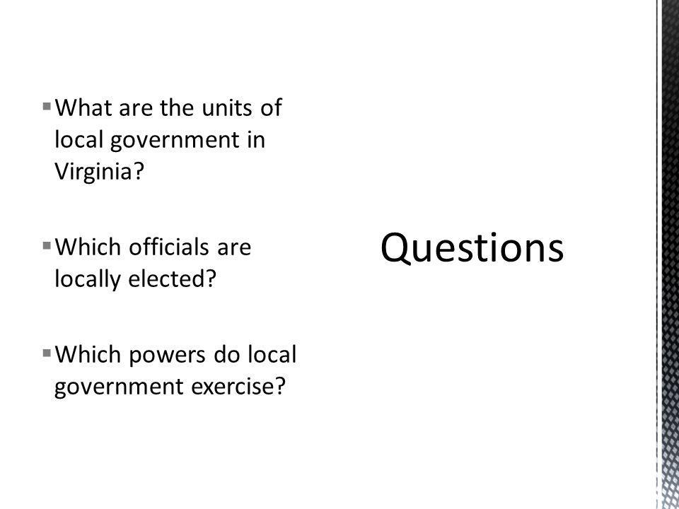  The units of local governments in Virginia are political subdivisions created by the General Assembly.