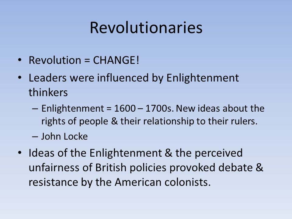 Revolutionaries Revolution = CHANGE.