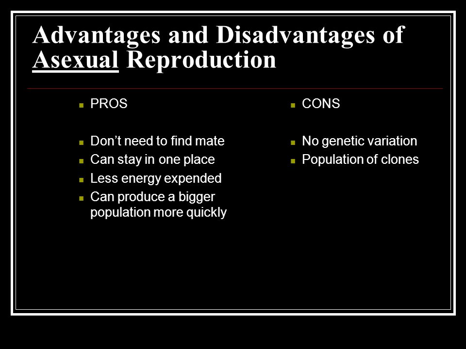 Sexual Reproduction Two individuals produce offspring that have genetic characteristics from both parents Requires fertilization by specialized sex cells made by meiosis