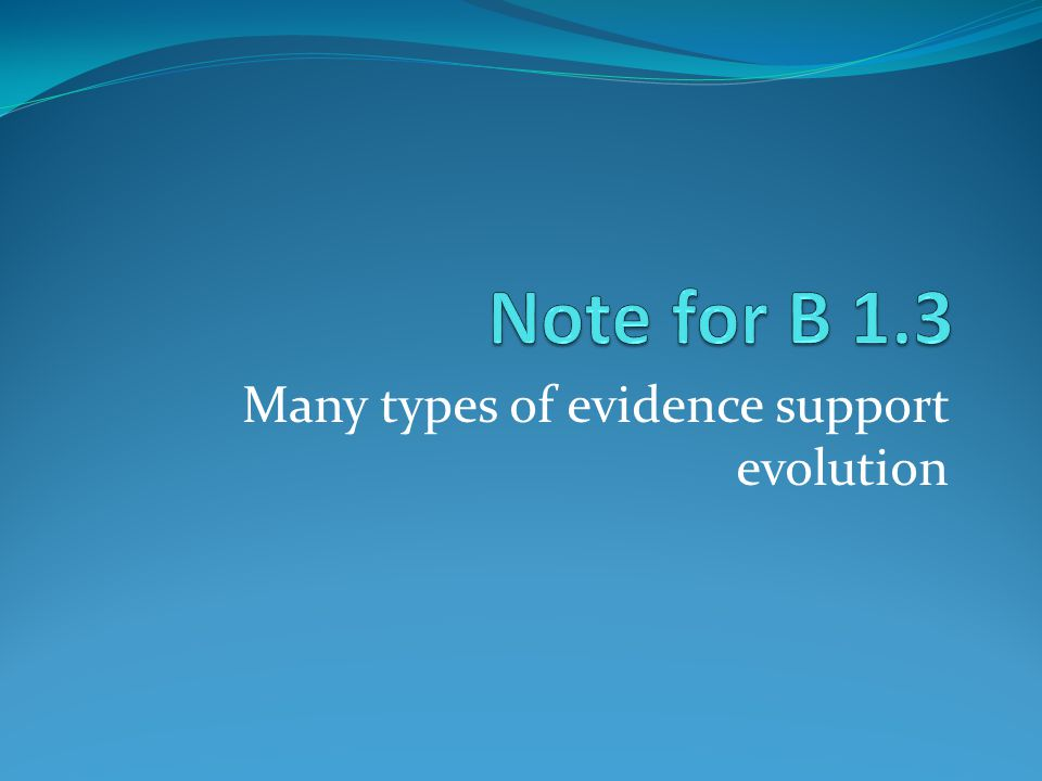 Many types of evidence support evolution