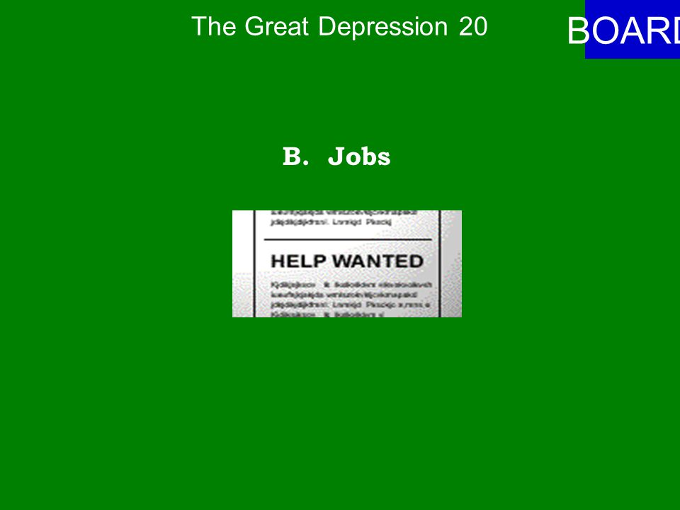 The Great Depression 20 ANSWER Federal work programs created -- A.