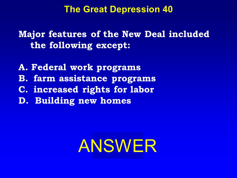 The Great Depression 30 BOARD A. Farmers lost income and farms.