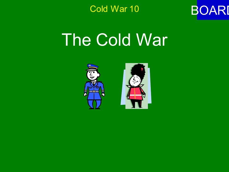 Cold War 10 ANSWER The struggle for power between communist and non-communist countries is referred to as -- A.