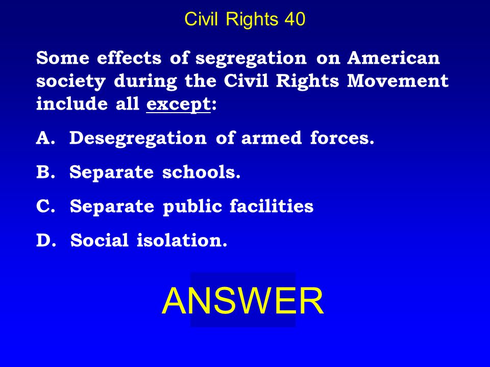 Civil Rights 30 BOARD C. Women and men were equal in all levels of the workplace.