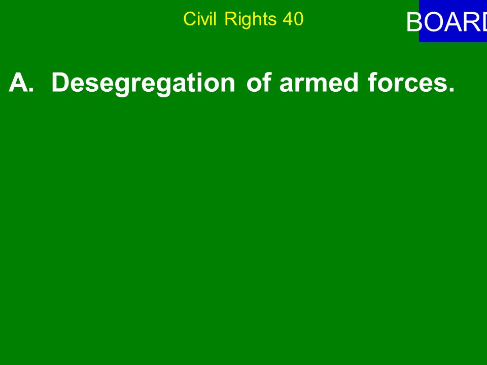 Civil Rights 40 ANSWER Some effects of segregation on American society during the Civil Rights Movement include all except: A.