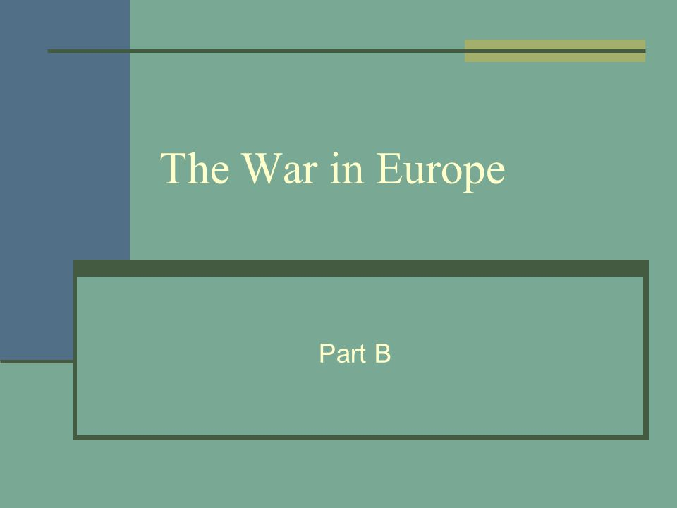 The War in Europe Part B