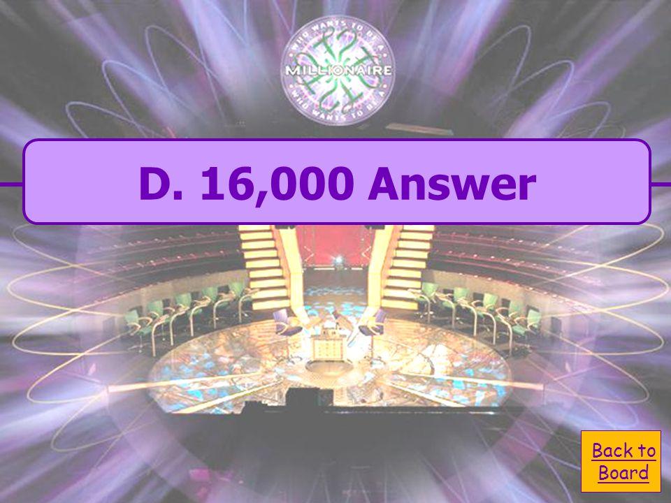  A. incorrect A. incorrect  D. correct D. correct 16,000 Question  C.