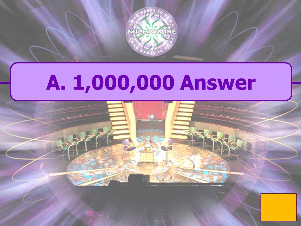  A. correct A. correct 1,000,000 Question  B. incorrect B.