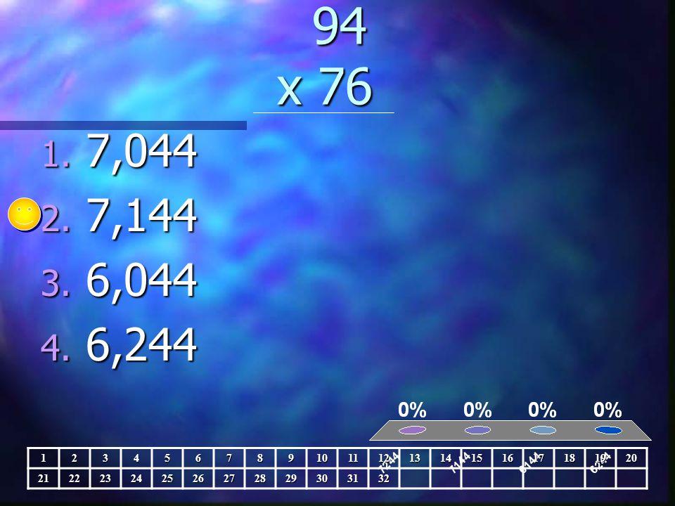 94 x 76 94 x 76 1. 7,044 2. 7,144 3. 6,044 4.