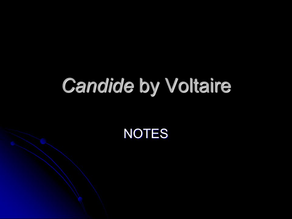 Candide by Voltaire NOTES