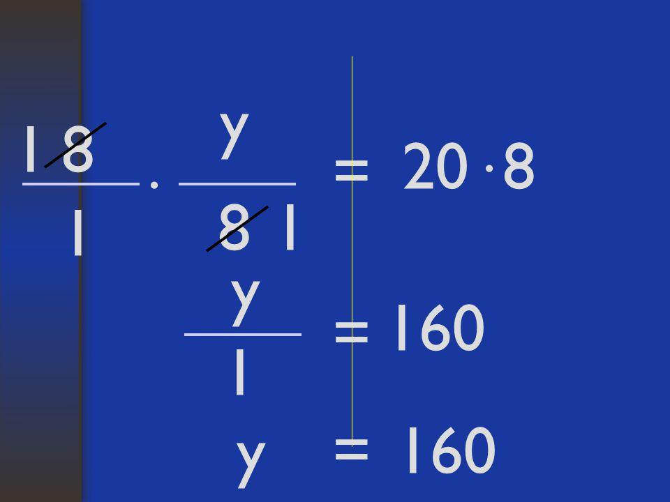 y 8 = 20 8 1 · 1 1 y 1 = · 8 160 y=