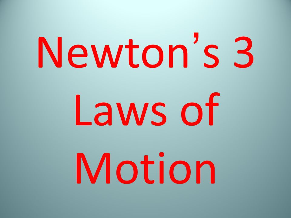 Newton's 3 Laws of Motion