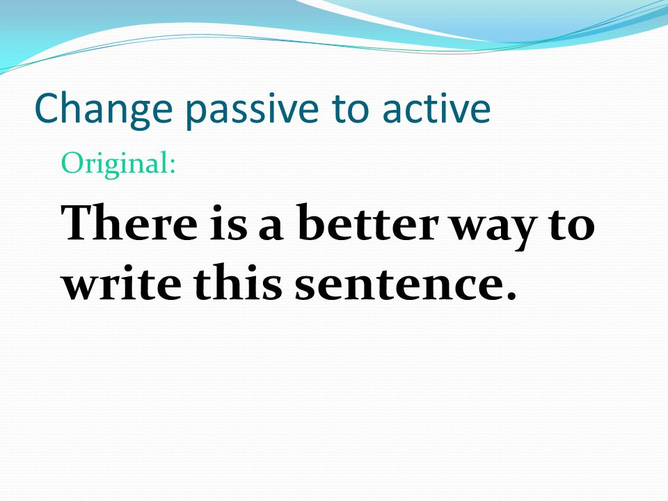 Change passive to active Whoa….don't make a change! Smashed and uprooted are active verbs. An unexpected tornado smashed several homes and uprooted tr