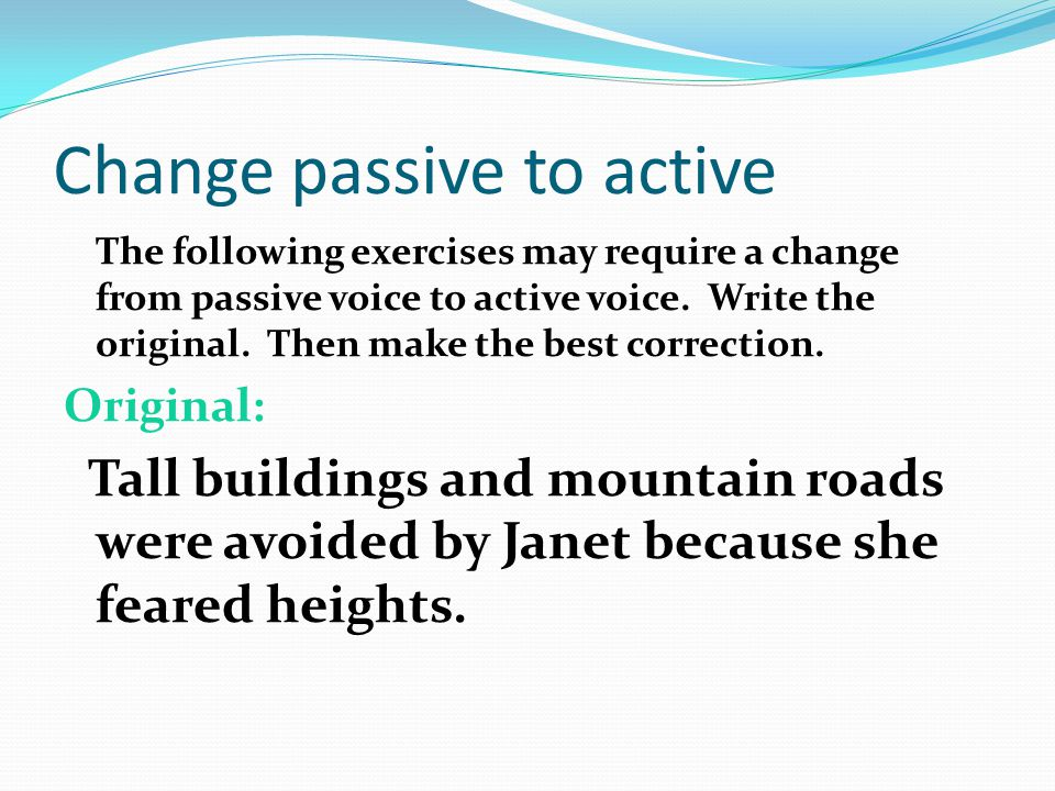 Change passive to active Many times, however, the correction is not that easy.