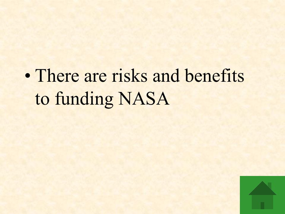 There are risks and benefits to funding NASA