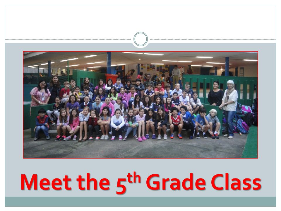 Meet the 5 th Grade Class