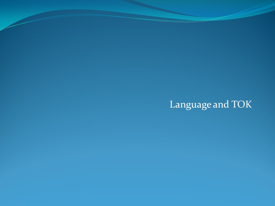 Language and TOK