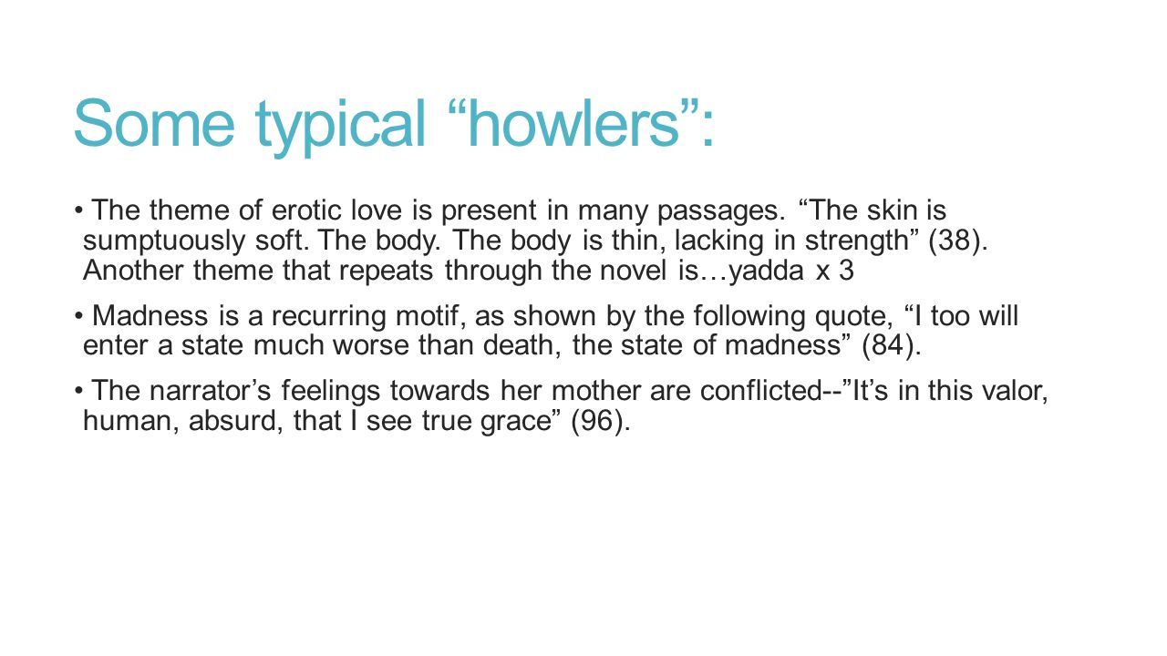 Some typical howlers : The theme of erotic love is present in many passages.