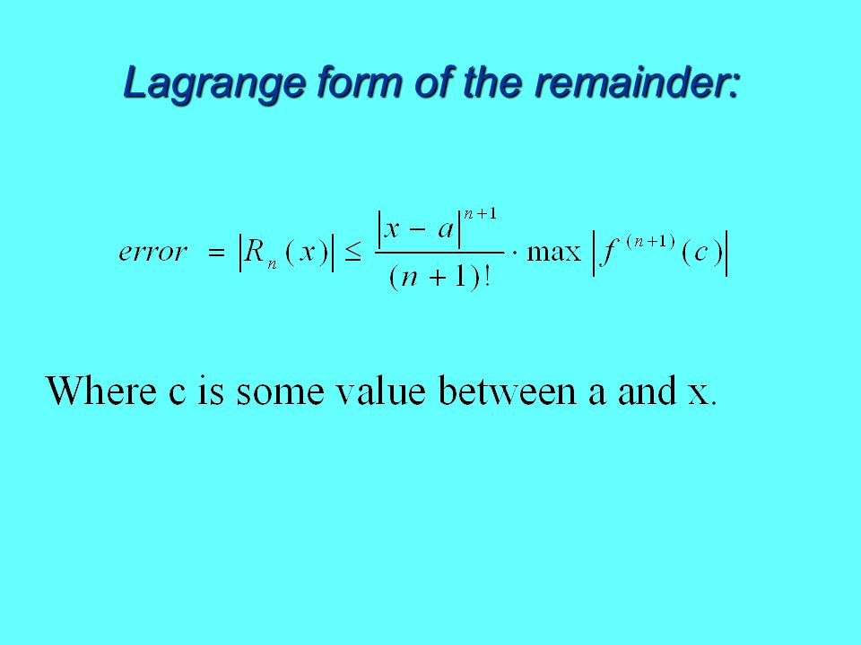 Lagrange form of the remainder: