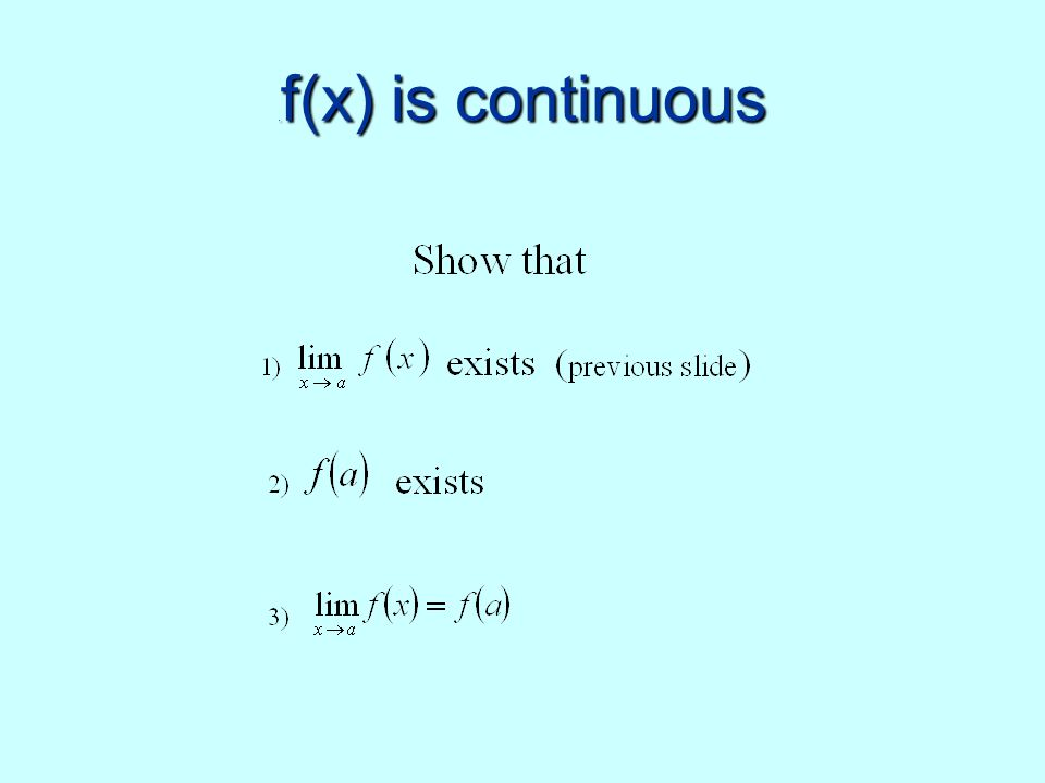 . f(x) is continuous