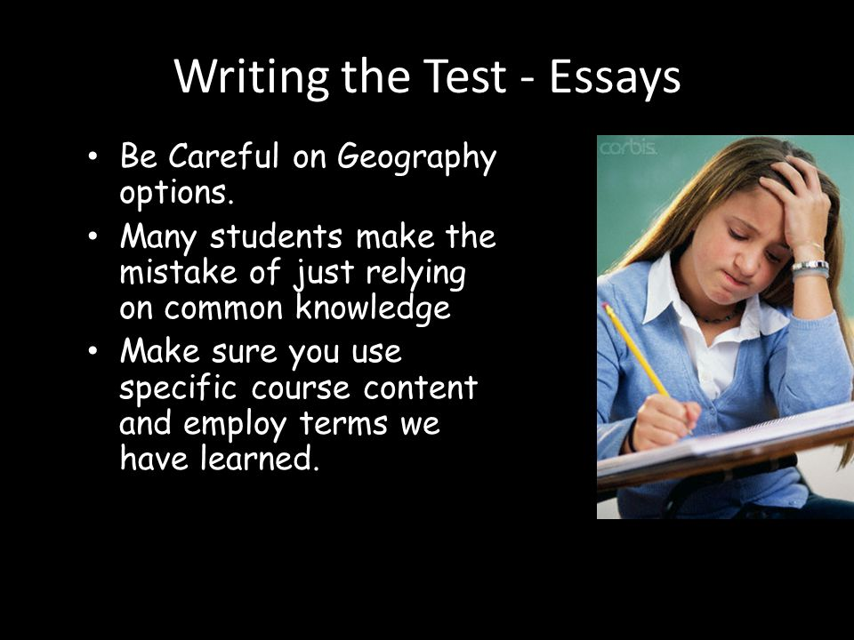 Writing the Test - Essays Be Careful on Geography options.