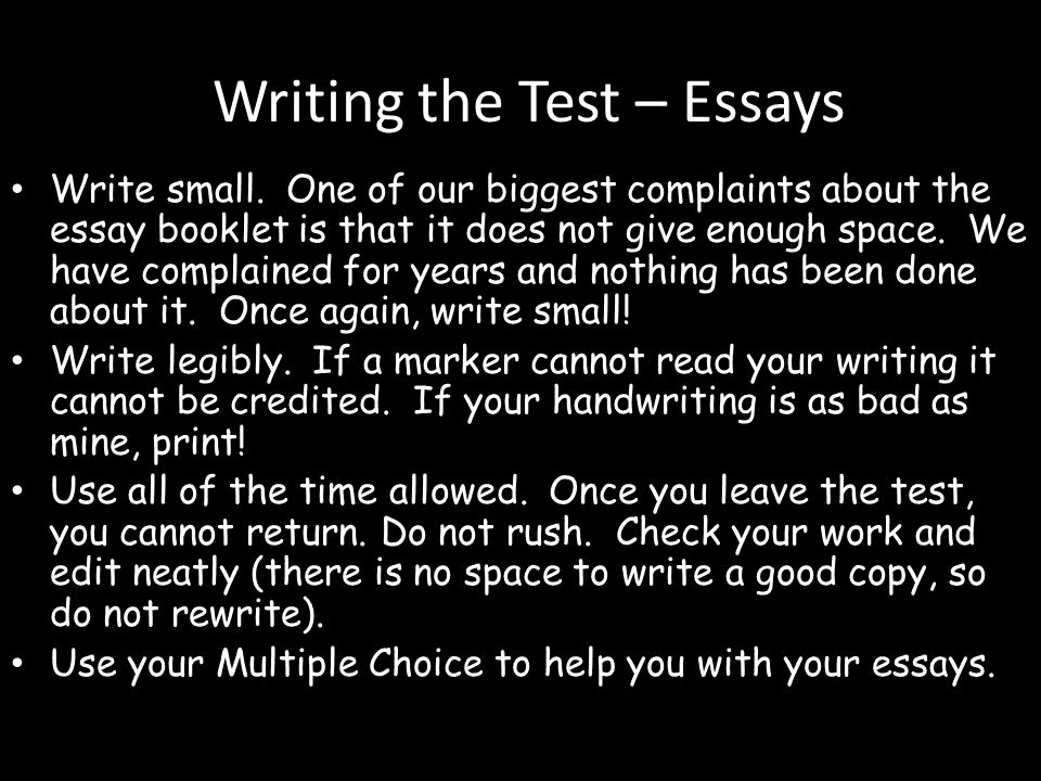 Writing the Test – Essays Write small.