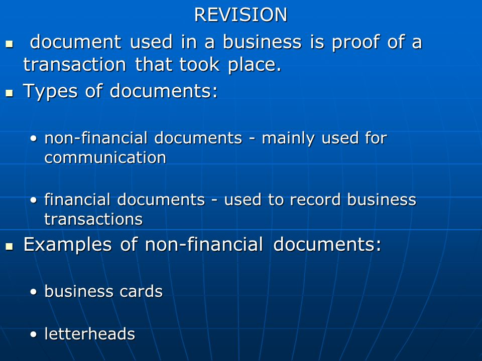 REVISION document used in a business is proof of a transaction that took place.