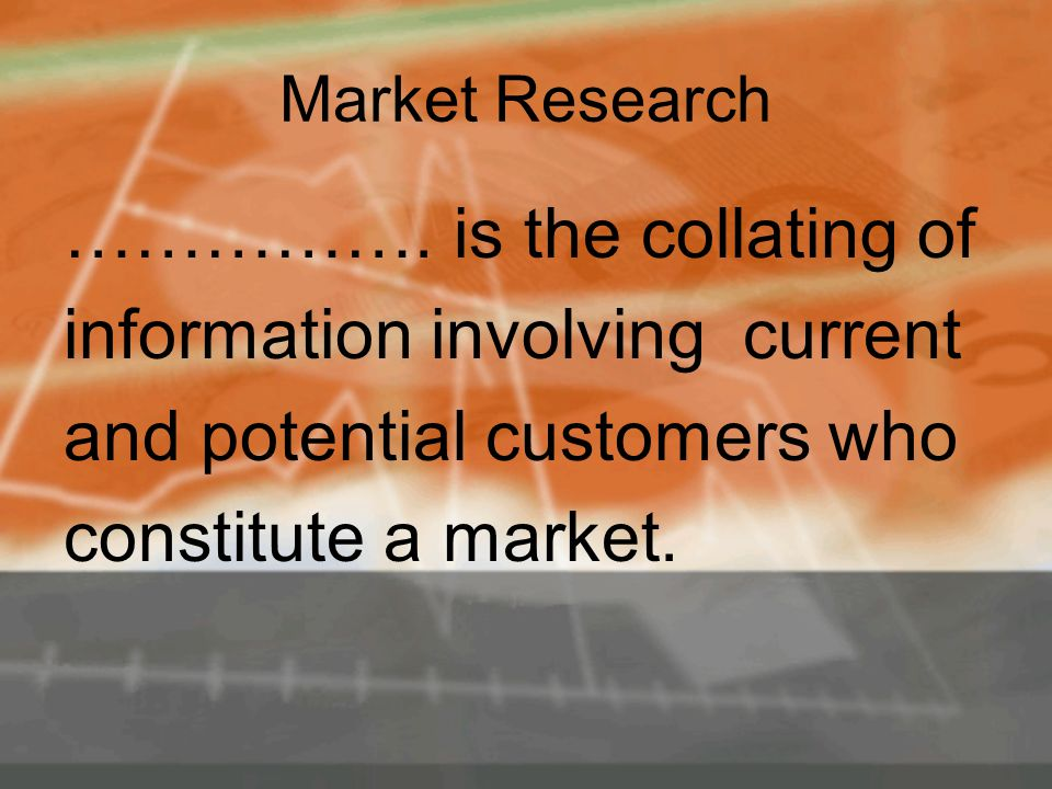 Two types of Market Research Primary/Field Secondary/Desk Research