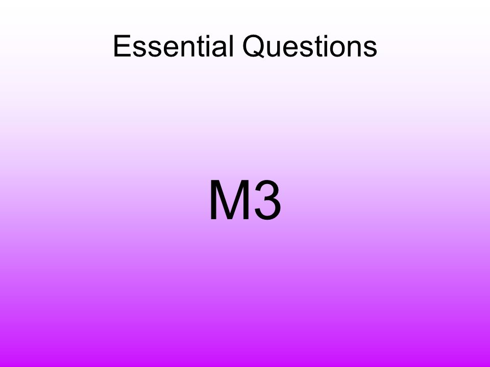 Essential Questions M3