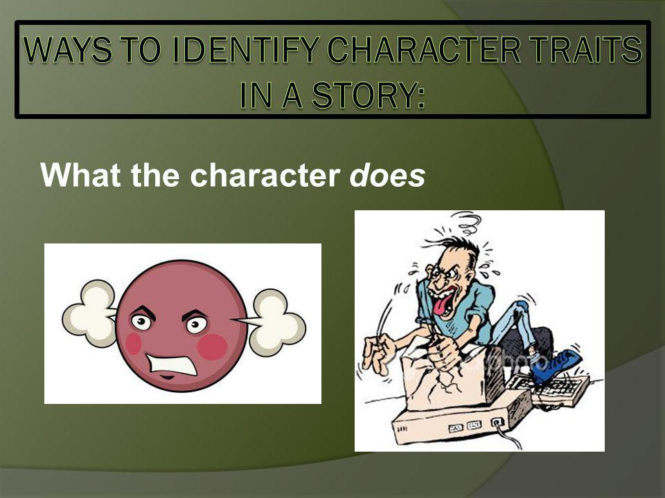 What the character does