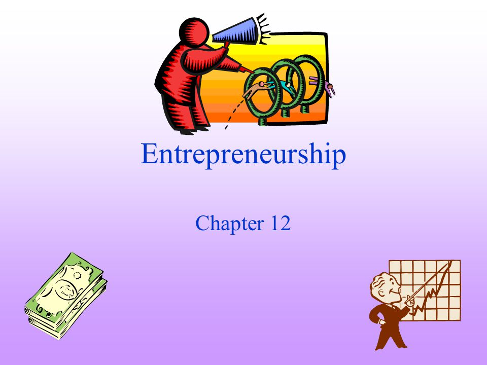 Entrepreneurship Chapter 12