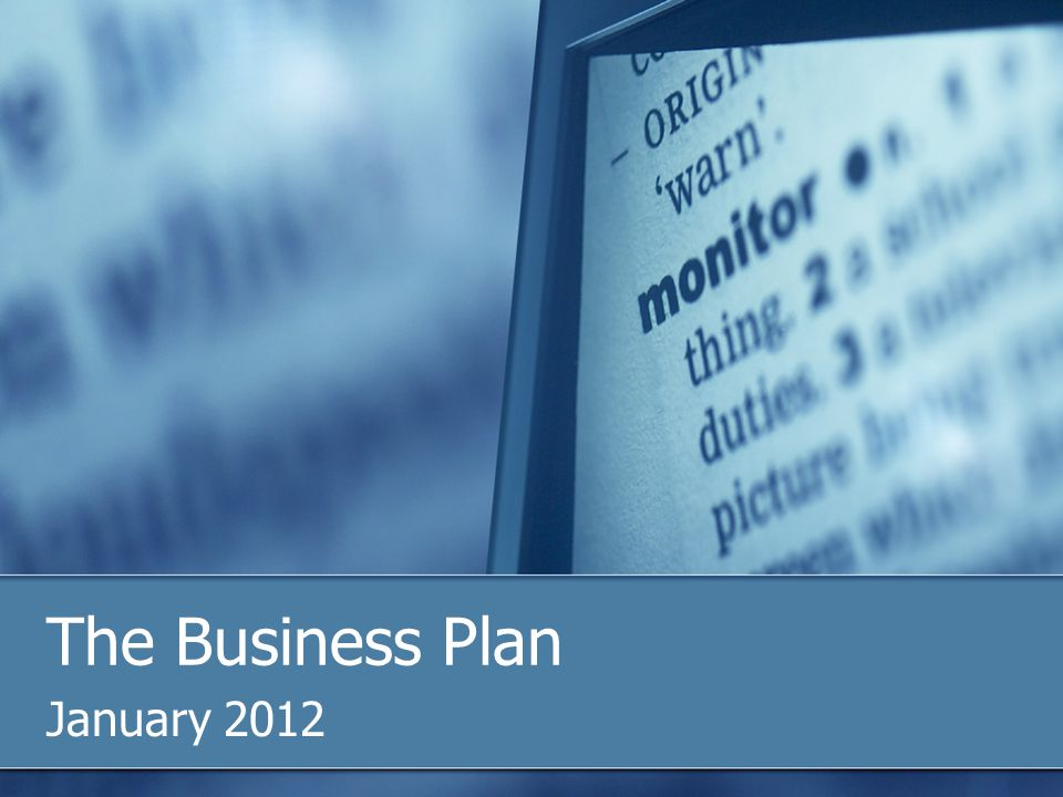 The Business Plan January 2012