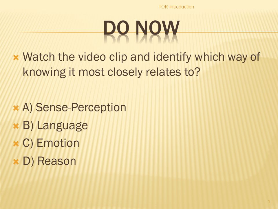  Watch the video clip and identify which way of knowing it most closely relates to.